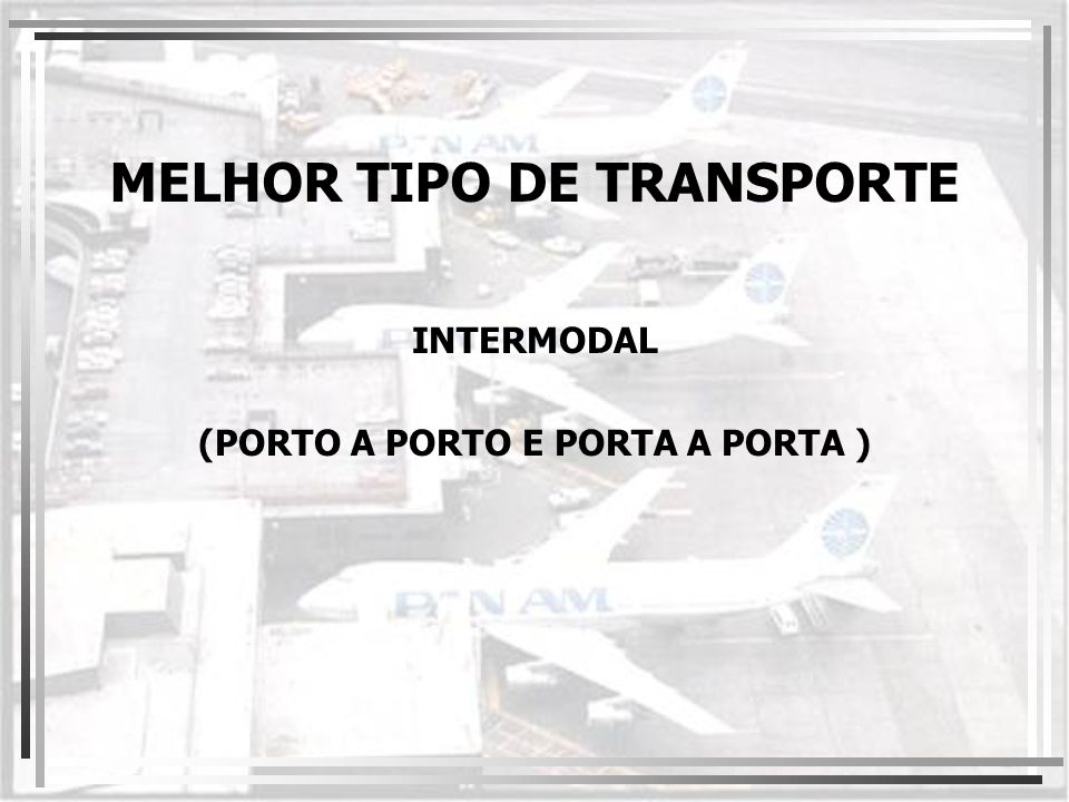 MELHOR TIPO DE TRANSPORTE