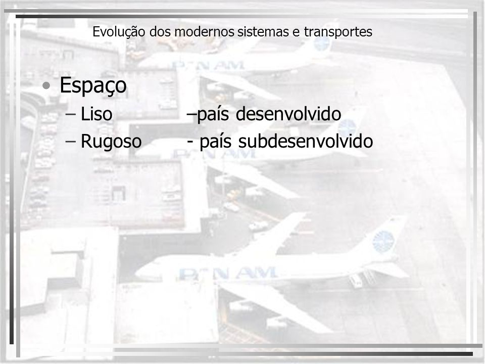 Evolução dos modernos sistemas e transportes