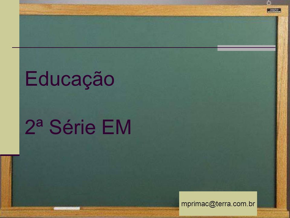 Educação 2ª Série EM