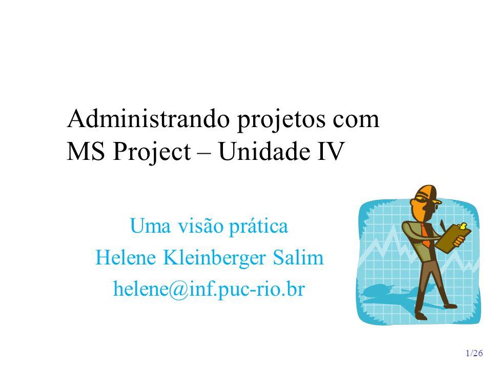 Administrando projetos com MS Project – Unidade IV