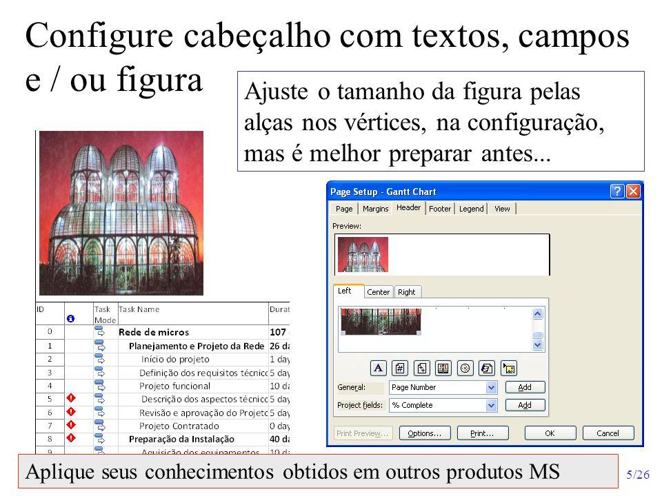 Configure cabeçalho com textos, campos e / ou figura