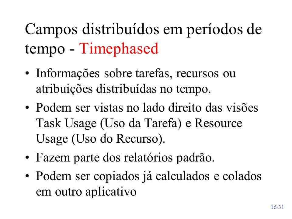Campos distribuídos em períodos de tempo - Timephased