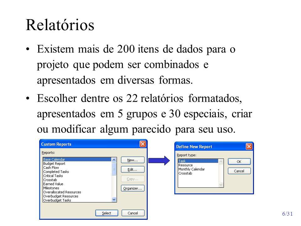 RelatóriosExistem mais de 200 itens de dados para o projeto que podem ser combinados e apresentados em diversas formas.