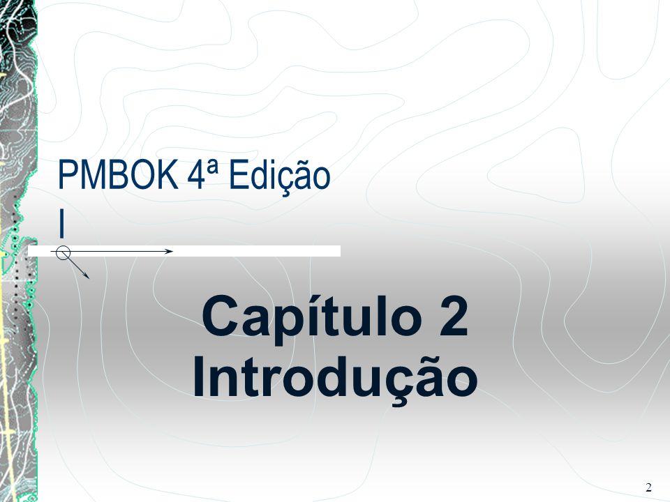 PMBOK 4ª Edição I Capítulo 2 Introdução