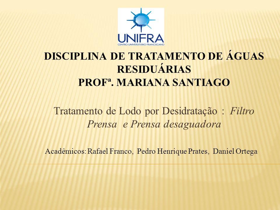 Disciplina de Tratamento de Águas Residuárias Profª. Mariana Santiago