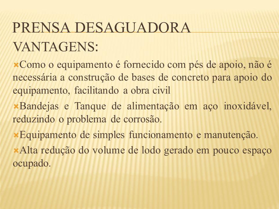 Prensa Desaguadora VANTAGENS: