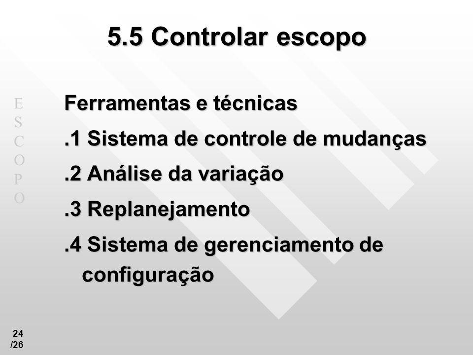 5.5 Controlar escopo Ferramentas e técnicas