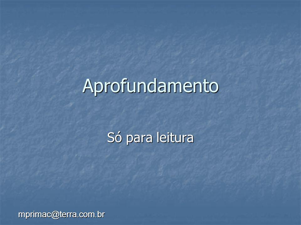 Aprofundamento Só para leitura mprimac@terra.com.br