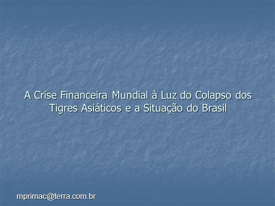 A Crise Financeira Mundial à Luz do Colapso dos Tigres Asiáticos e a Situação do Brasil
