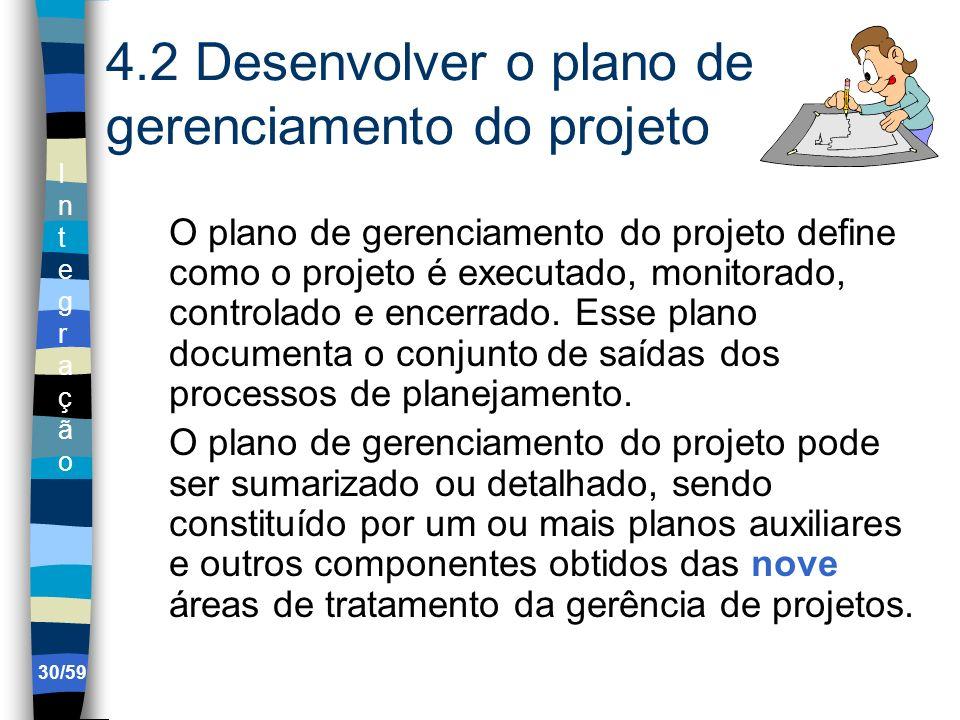 4.2 Desenvolver o plano de gerenciamento do projeto