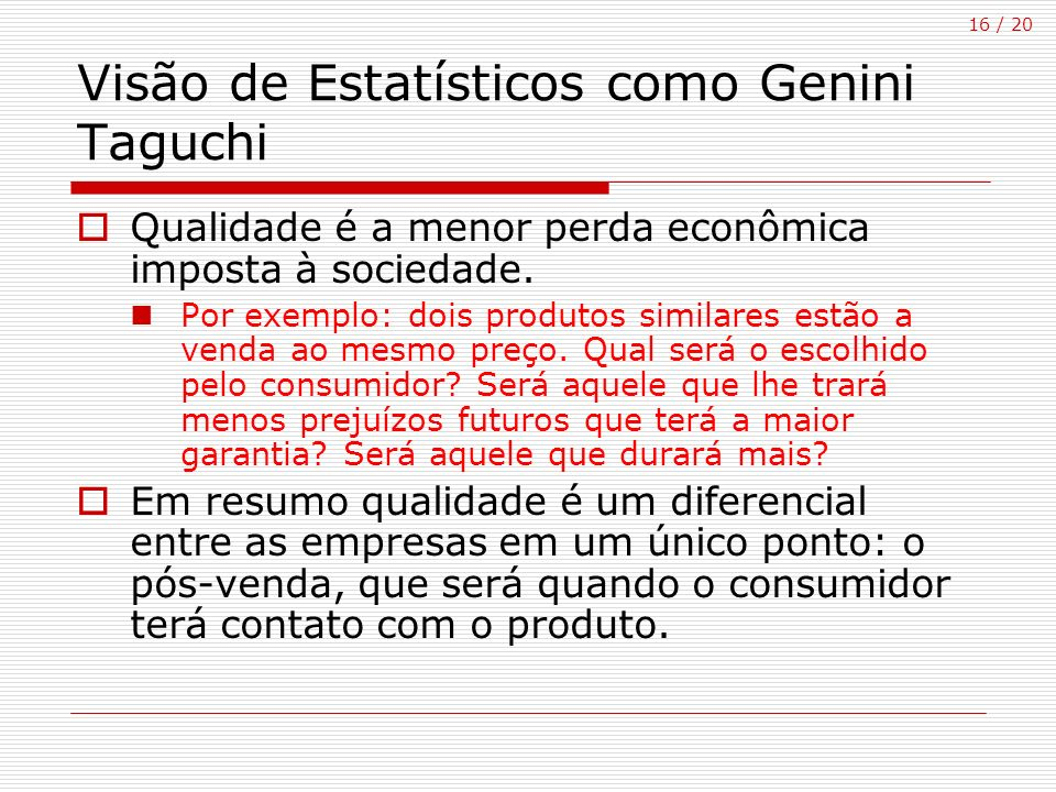 Visão de Estatísticos como Genini Taguchi