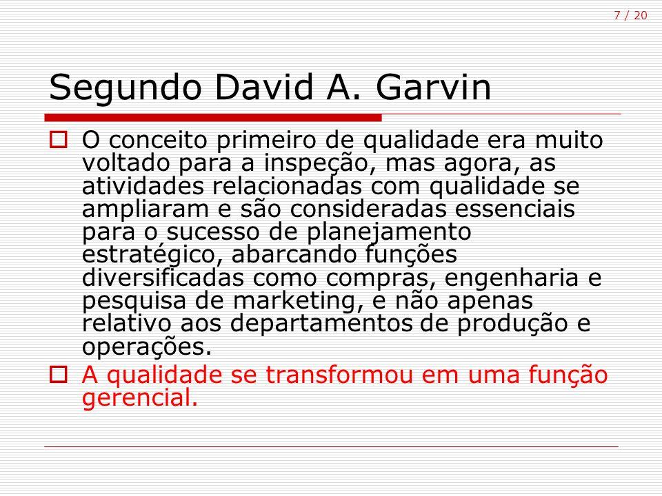 Segundo David A. Garvin