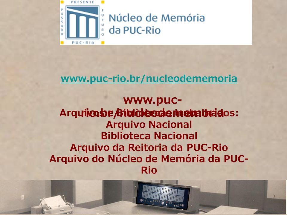 www.puc-rio.br/nucleodememoria www.puc-rio.br/nucleodememoria