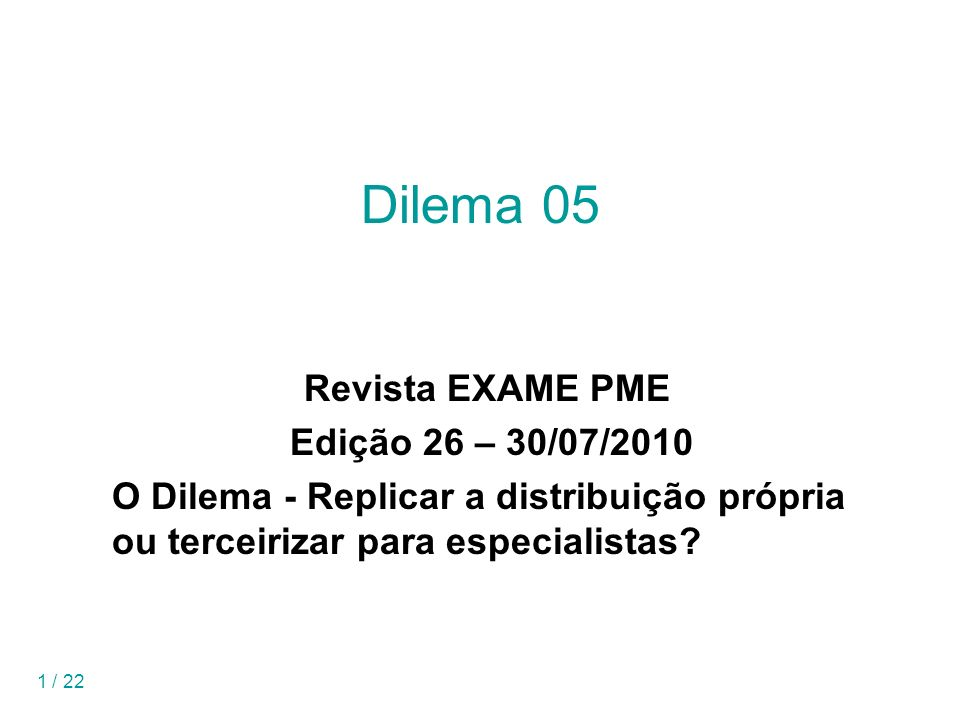 Dilema 05 Revista EXAME PME Edição 26 – 30/07/2010