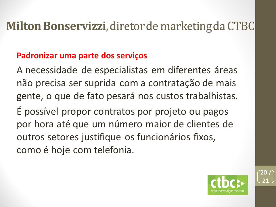 Milton Bonservizzi, diretor de marketing da CTBC