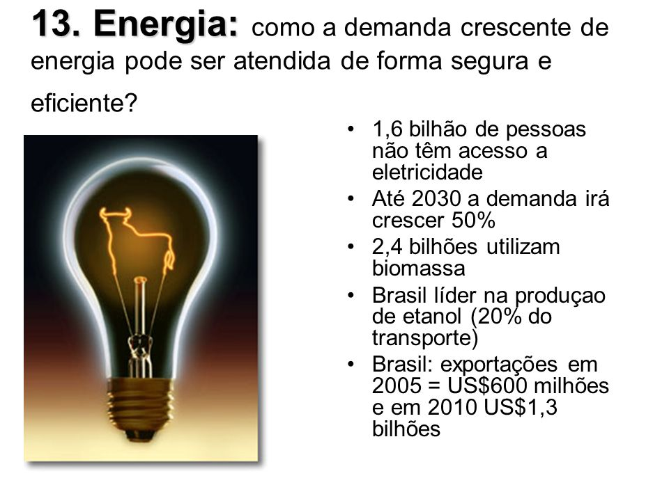 13. Energia: como a demanda crescente de energia pode ser atendida de forma segura e eficiente