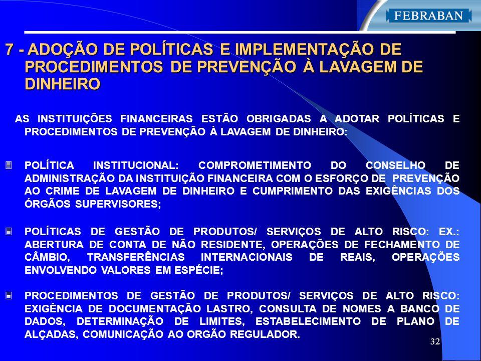 7 - ADOÇÃO DE POLÍTICAS E IMPLEMENTAÇÃO DE PROCEDIMENTOS DE PREVENÇÃO À LAVAGEM DE DINHEIRO