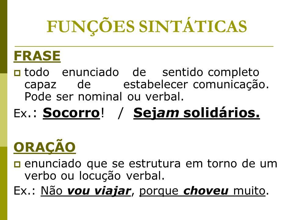 FUNÇÕES SINTÁTICAS FRASE ORAÇÃO
