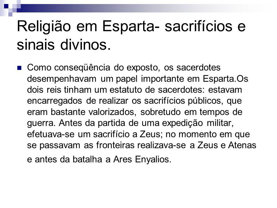 Religião em Esparta- sacrifícios e sinais divinos.