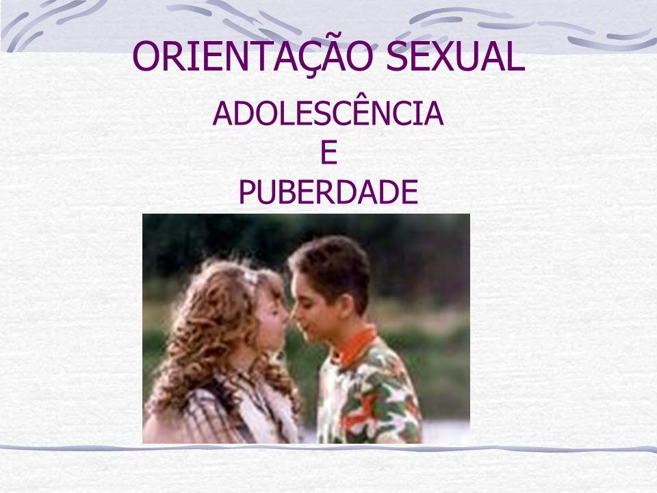 ORIENTAÇÃO SEXUAL ADOLESCÊNCIA E PUBERDADE