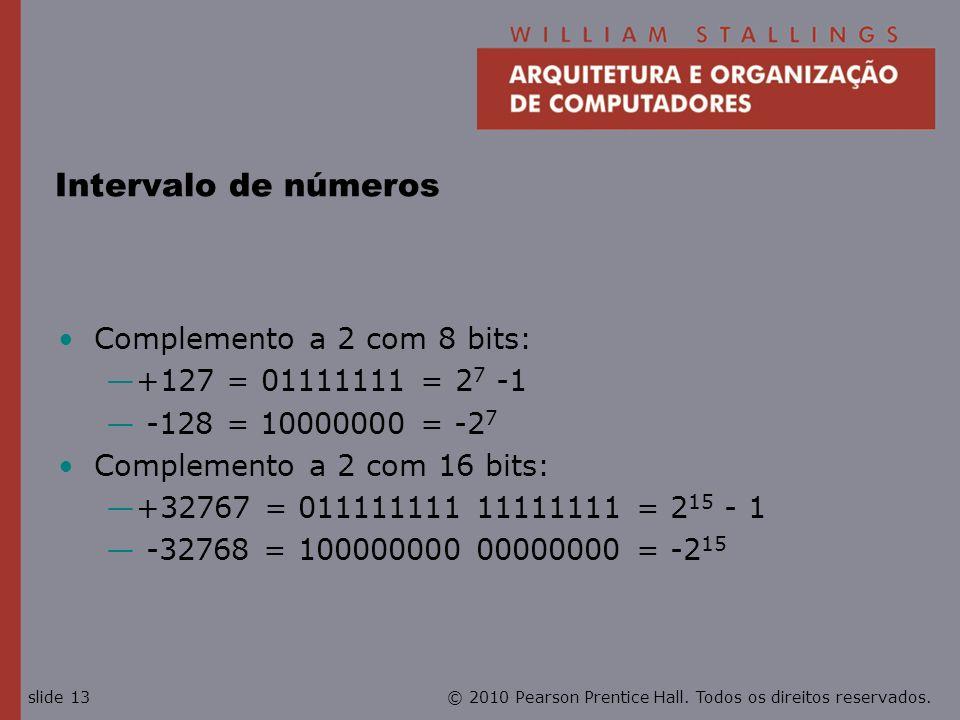 Intervalo de números Complemento a 2 com 8 bits: