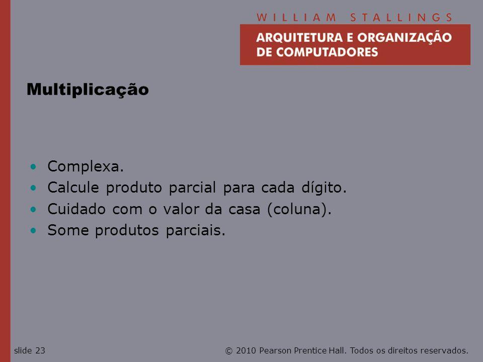 Multiplicação Complexa. Calcule produto parcial para cada dígito.
