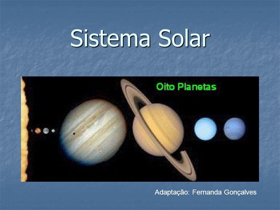 Sistema Solar Adaptação: Fernanda Gonçalves