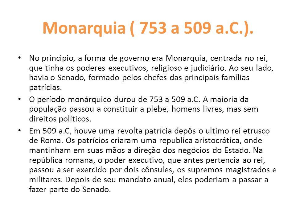 Monarquia ( 753 a 509 a.C.).
