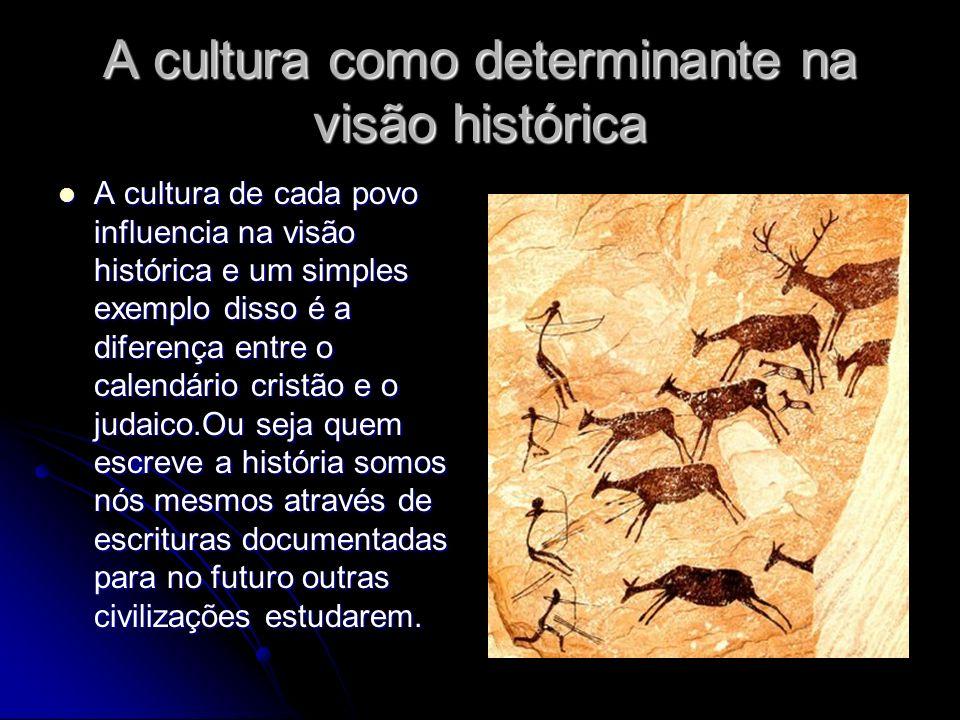 A cultura como determinante na visão histórica