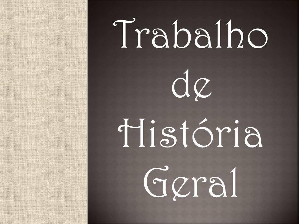 Trabalho de História Geral