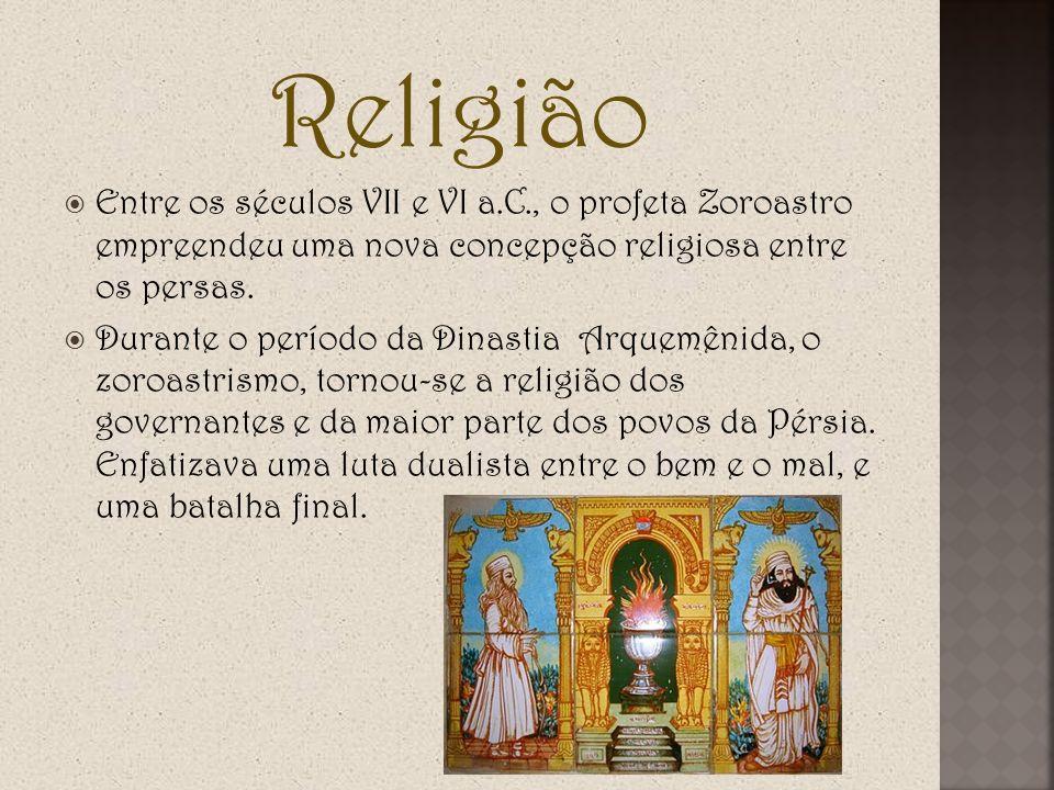 Religião Entre os séculos VII e VI a.C., o profeta Zoroastro empreendeu uma nova concepção religiosa entre os persas.