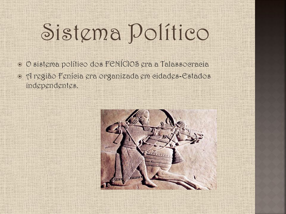 Sistema Político O sistema político dos FENÍCIOS era a Talassocracia