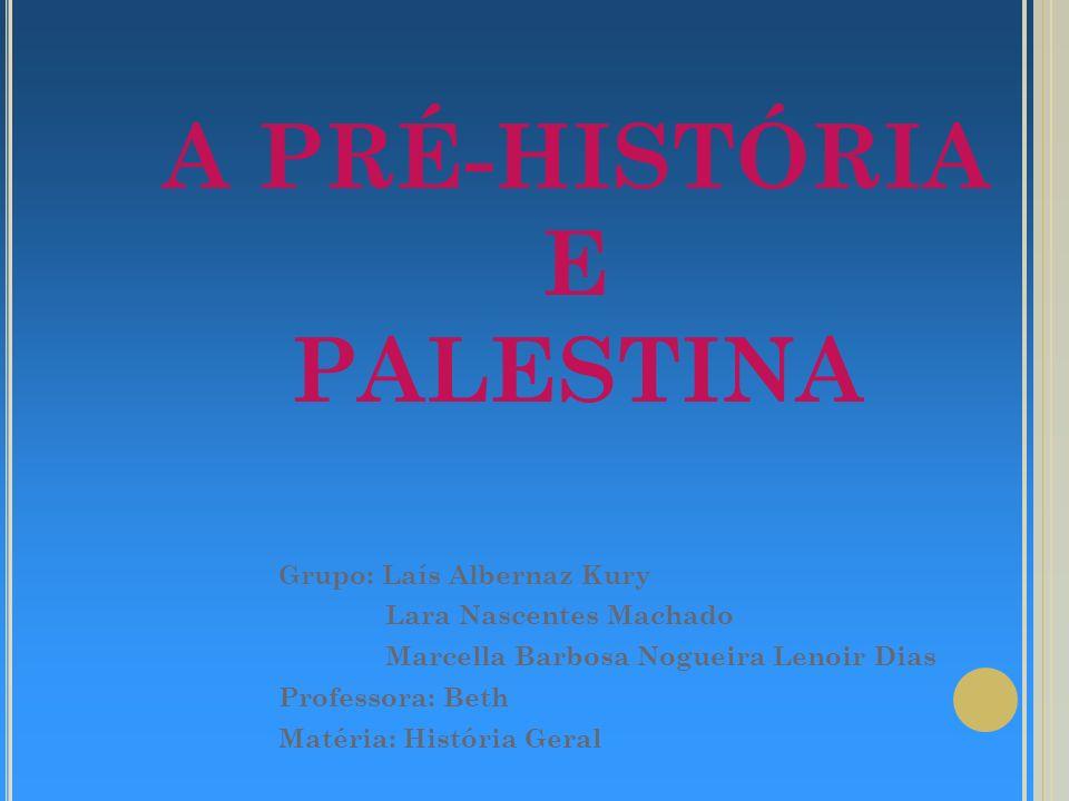 A PRÉ-HISTÓRIA E PALESTINA