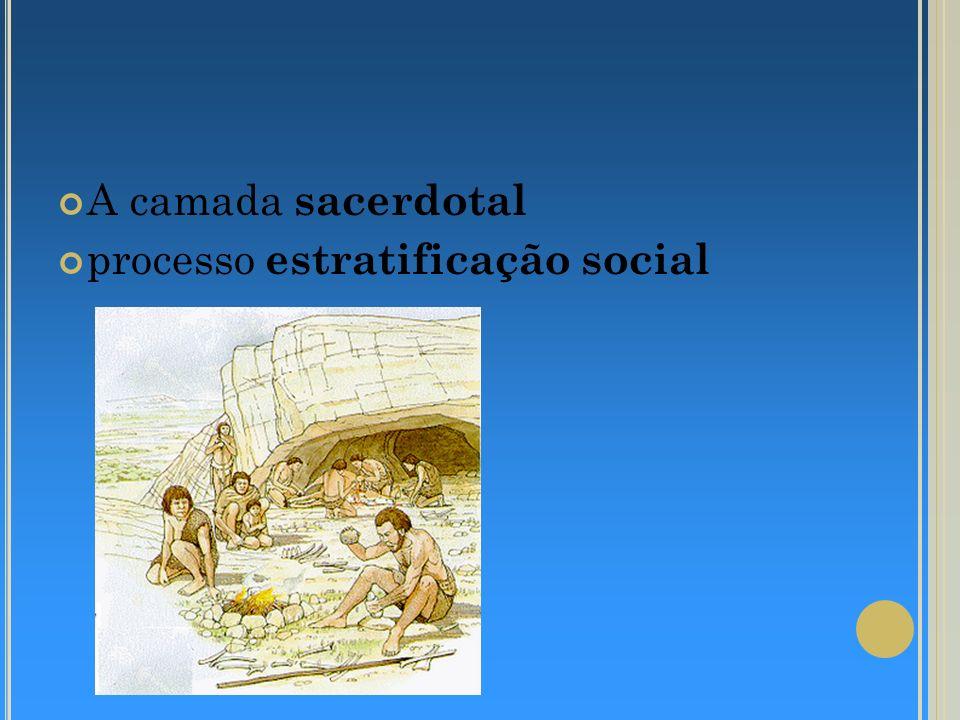 A camada sacerdotal processo estratificação social
