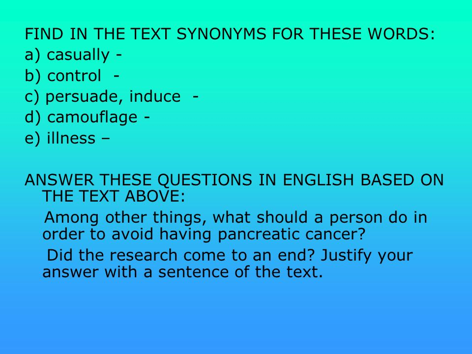 FIND IN THE TEXT SYNONYMS FOR THESE WORDS: