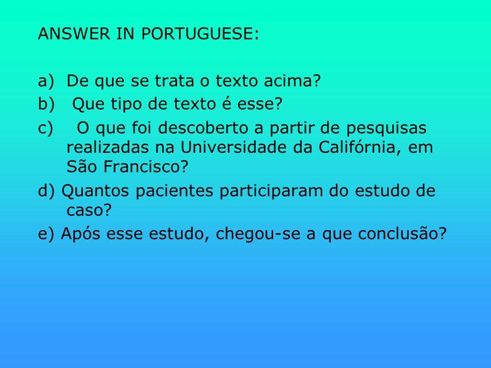 ANSWER IN PORTUGUESE: De que se trata o texto acima Que tipo de texto é esse