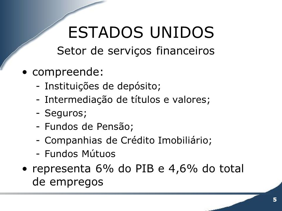 ESTADOS UNIDOS Setor de serviços financeiros compreende: