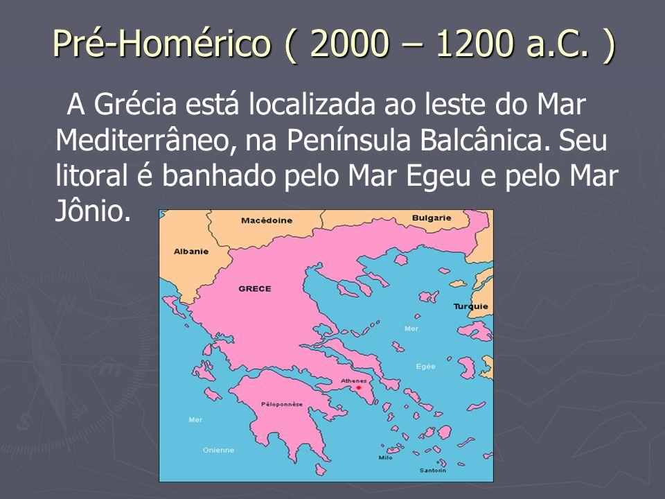 Pré-Homérico ( 2000 – 1200 a.C. )