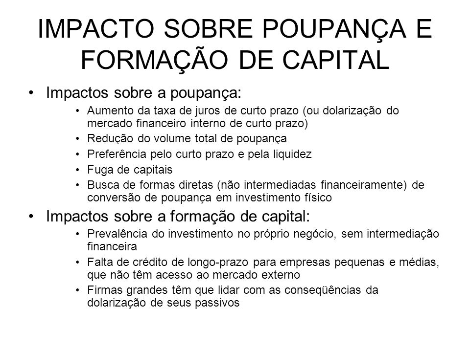 IMPACTO SOBRE POUPANÇA E FORMAÇÃO DE CAPITAL