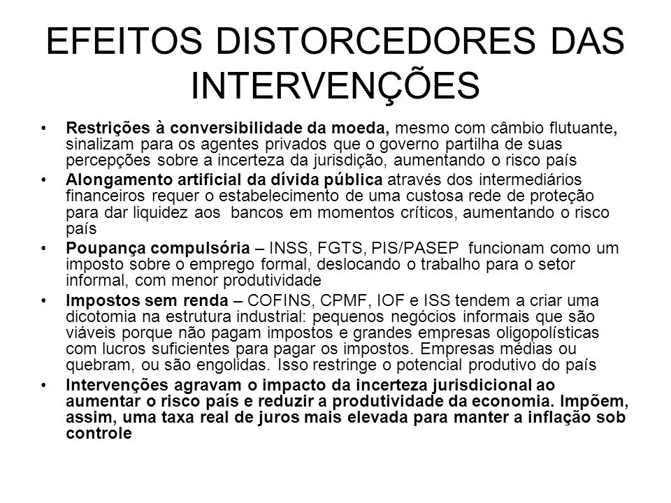 EFEITOS DISTORCEDORES DAS INTERVENÇÕES