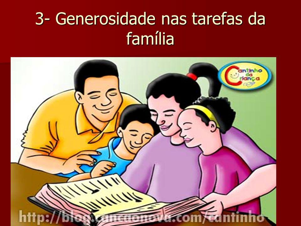 3- Generosidade nas tarefas da família