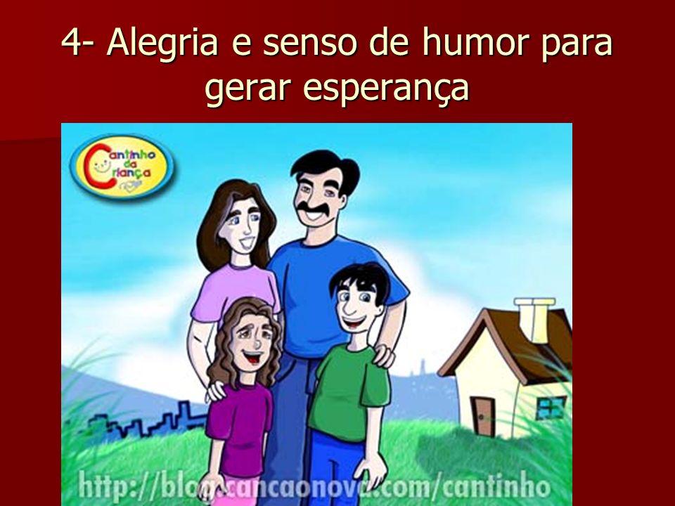 4- Alegria e senso de humor para gerar esperança