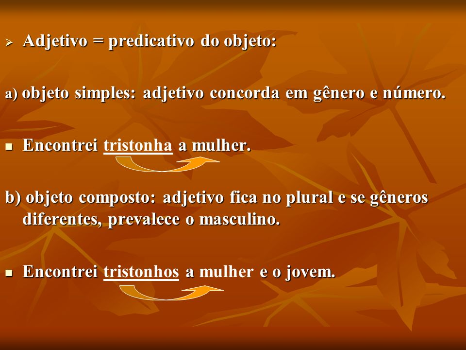 Adjetivo = predicativo do objeto: