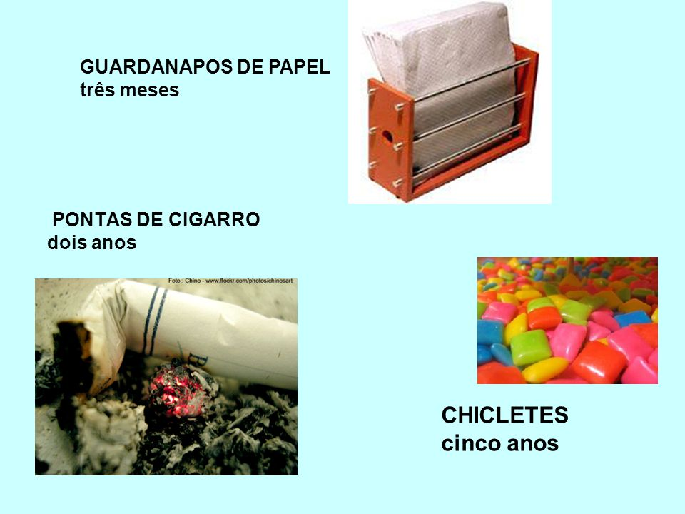 CHICLETES cinco anos GUARDANAPOS DE PAPEL três meses dois anos