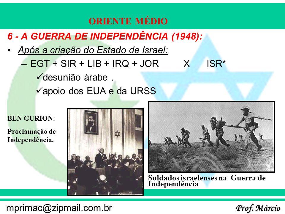 6 - A GUERRA DE INDEPENDÊNCIA (1948):
