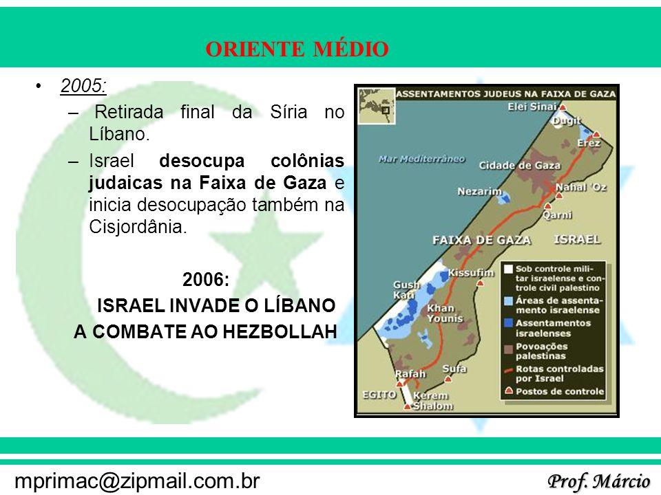 2005:Retirada final da Síria no Líbano. Israel desocupa colônias judaicas na Faixa de Gaza e inicia desocupação também na Cisjordânia.