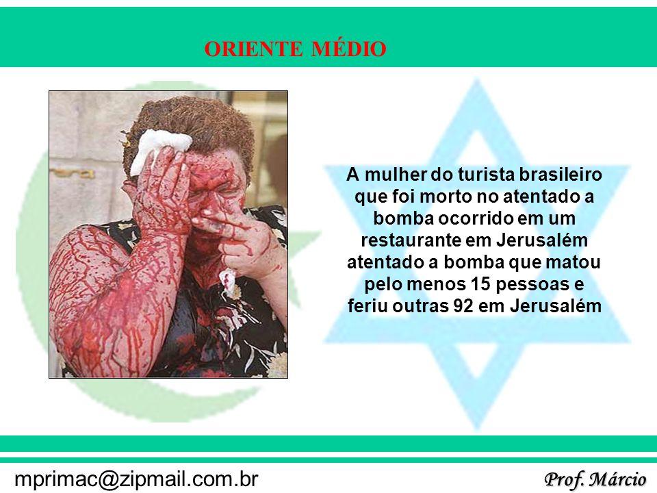 A mulher do turista brasileiro que foi morto no atentado a bomba ocorrido em um restaurante em Jerusalém atentado a bomba que matou pelo menos 15 pessoas e feriu outras 92 em Jerusalém