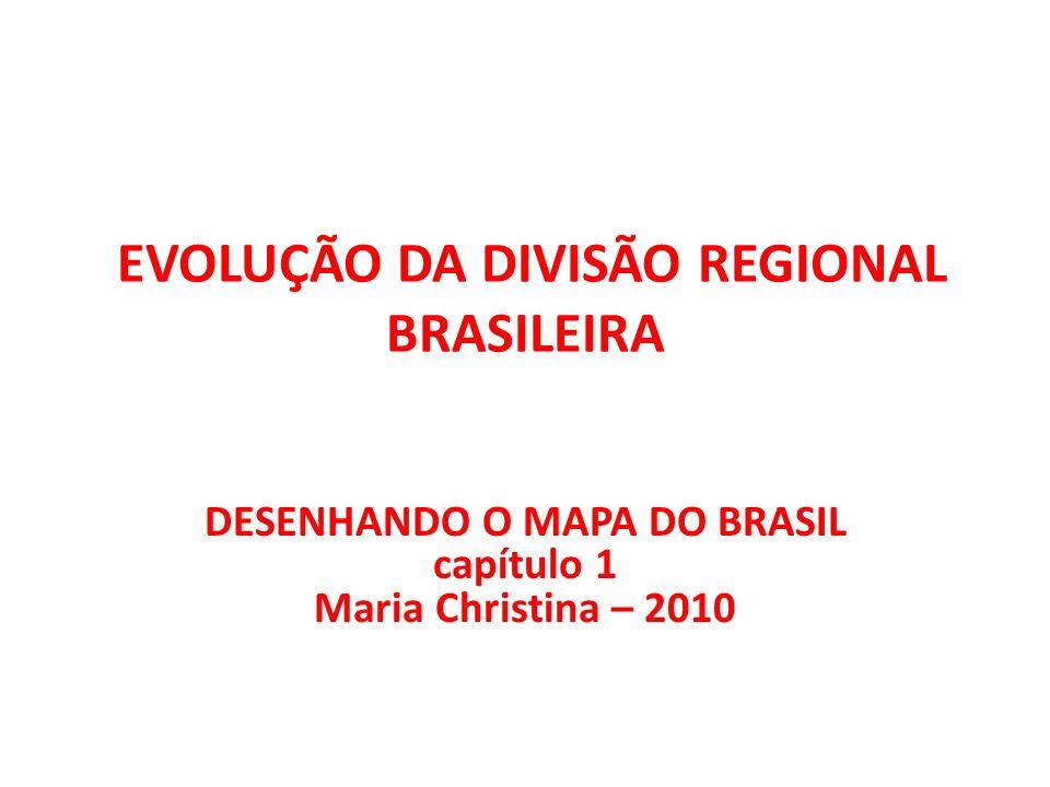 EVOLUÇÃO DA DIVISÃO REGIONAL BRASILEIRA