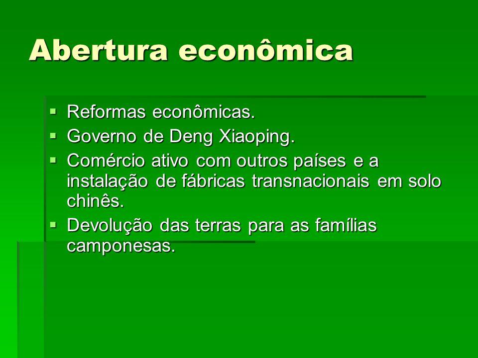 Abertura econômica Reformas econômicas. Governo de Deng Xiaoping.