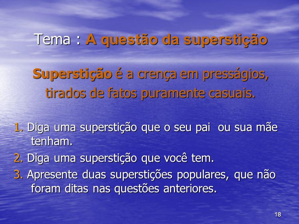 Tema : A questão da superstição